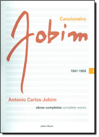 Cancioneiro Jobim: Obras Completas - Vol. 1, livro de Tom Jobim