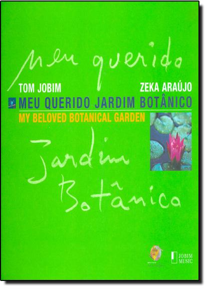 Meu Querido Jardim Botânico - My Beloved Botanical Garden, livro de Tom Jobim