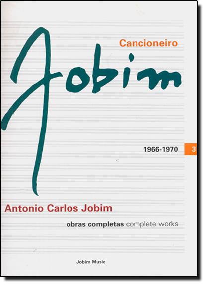 Cancioneiro Jobim: 1966 - 1970 - Vol.3, livro de Antonio Carlos Jobim
