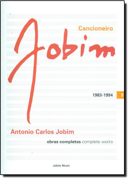 Cancioneiro Jobim - 1983 / 1994 - Vol.5, livro de Paulo Jobim