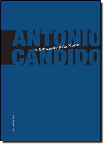 A Educação Pela Noite - 6ª Ed. 2011, livro de Candido  Antonio