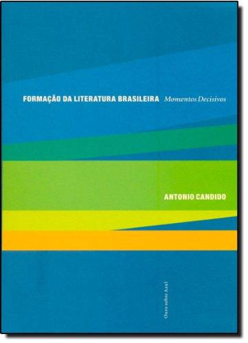 Formacao Da Literatura Brasileira, livro de Antonio Candido