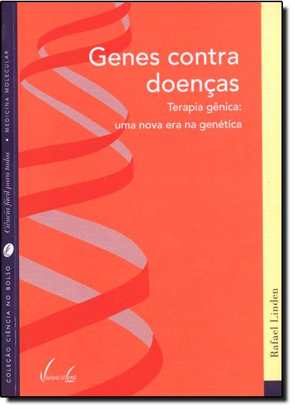 Genes Contra Doenças: Uma Nova Era na Genética Col. Ciência no Bolso, livro de Rafael Linden