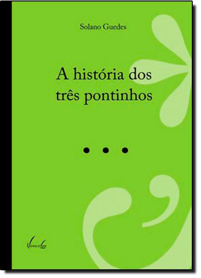 História dos Três Pontinhos, A, livro de Solano Guedes