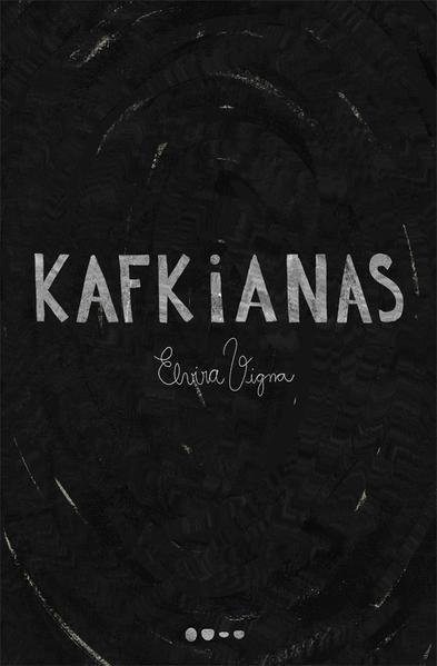 Kafkianas, livro de Elvira Vigna