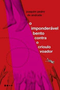 O imponderável Bento contra o crioulo voador, livro de Joaquim Pedro de Andrade