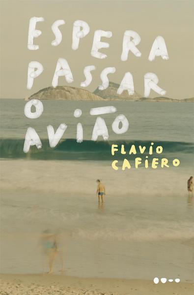 Espera passar o avião, livro de Flavio Cafieiro