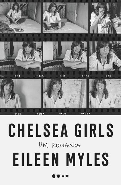 Chelsea Girls: Um romance, livro de Eileen Myles