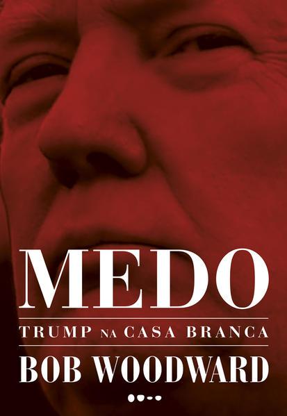 Medo - Trump na Casa Branca, livro de Bob Woodward