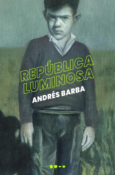 República luminosa, livro de Andrés Barba