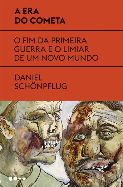 A era do cometa - O fim da primeira guerra e o limiar de um novo mundo, livro de Daniel Schönpflug