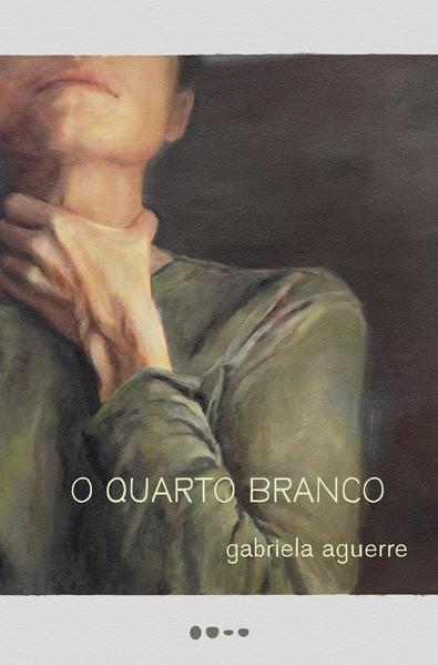 O quarto branco, livro de Gabriela Aguerre