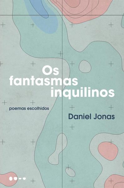 Os Fantasmas inquilinos, livro de Daniel Jonas