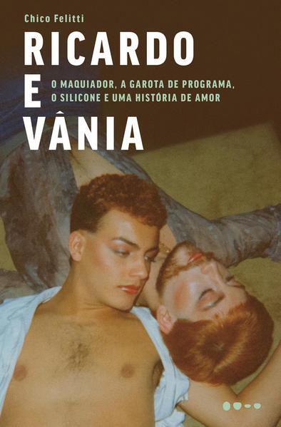 Ricardo e Vânia, livro de Chico Felitti