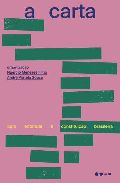 A carta - Para entender a Constituição brasileira, livro de Naercio Menezes Filho, André Portela Souza (org.)