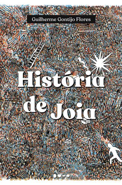 História de Joia, livro de Guilherme Gontijo Flores