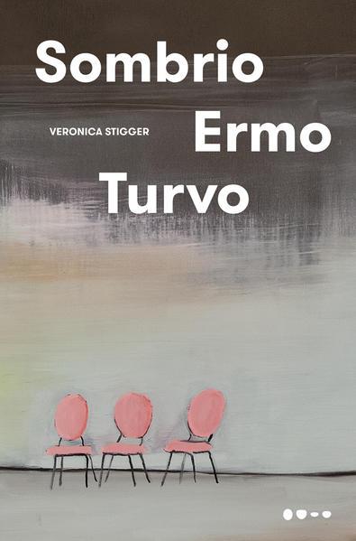 Sombrio ermo turvo, livro de Veronica Stigger