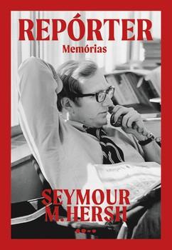 Repórter - Memórias, livro de Seymour M. Hersh