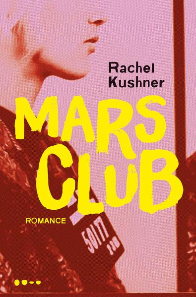 Mars club, livro de Rachel Kushner