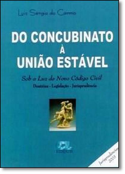 Do Concubinato À União Estável, livro de Luiz Sergio do Carmo