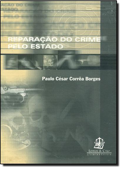 REPARACAO DO CRIME PELO ESTADO, livro de Klecius Borges