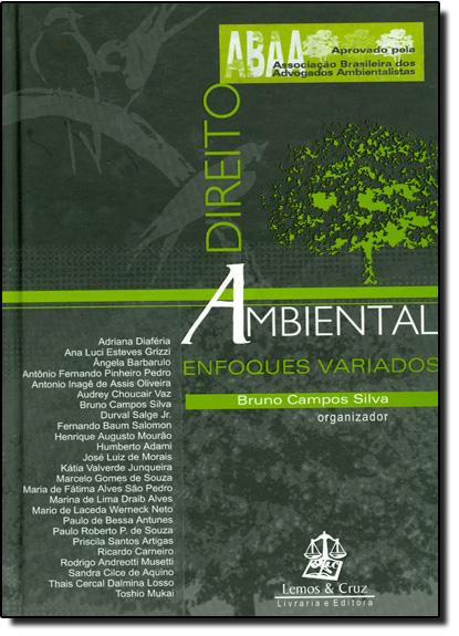 Direito Ambiental: Enfoques Variados, livro de Bruno Campos Silva