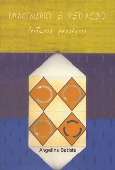 Imaginário e redação. Leituras possíveis, livro de Angelina Batista