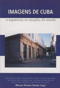 Imagens de Cuba. A esperança na esquina do mundo, livro de Marcos Ferreira Santos