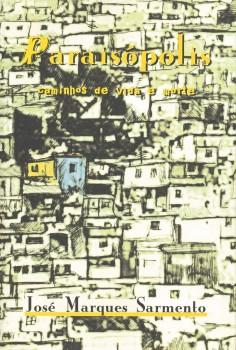 Paraisópolis. Caminhos de vida e morte, livro de José Marques Sarmento