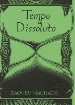 Tempo dissoluto, livro de Zaqueu Machado