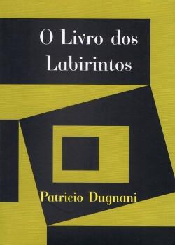 O livro dos labirintos, livro de Patricio Dugnani