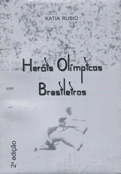 Heróis olímpicos brasileiros, livro de Katia Rubio, João Ricardo Xavier