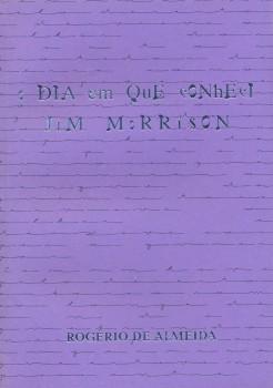 O dia em que conheci Jim Morrison, livro de Rogério de Almeida, Alexandre Dias Ramos