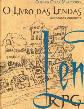 O livro das lendas. Aventuras didáticas, livro de Gustavo César Marcondes, William C. Amaral