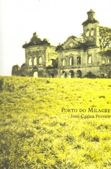 Porto do milagre, livro de José Carlos Pereira, William Amaral
