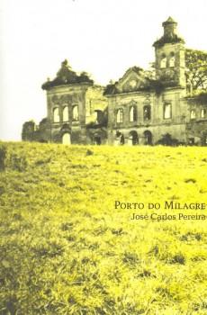Porto do milagre, livro de José Carlos Pereira, William Amaral