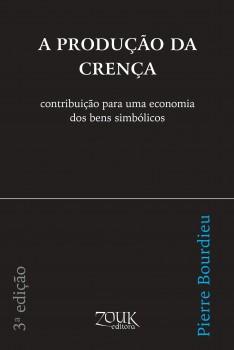 A produção da crença. Contribuição para uma economia dos bens simbólicos, livro de Pierre Bourdieu, João Ricardo Xavier