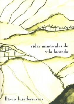 Vidas minúsculas de Vila Faconda, livro de Flávio Luis Ferrarini