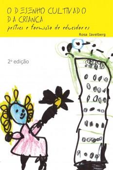 O desenho cultivado da criança. Prática e formação de educadores, livro de Rosa Iavelberg