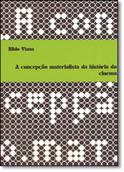Concepção Materialista da História do Cinema - Coleção Oculo - Vol.3, livro de Nildo Viana