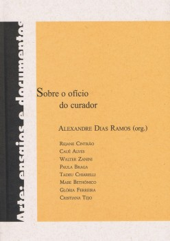 Sobre o ofício do curador, livro de Alexandre Dias Ramos, João Ricardo Xavier