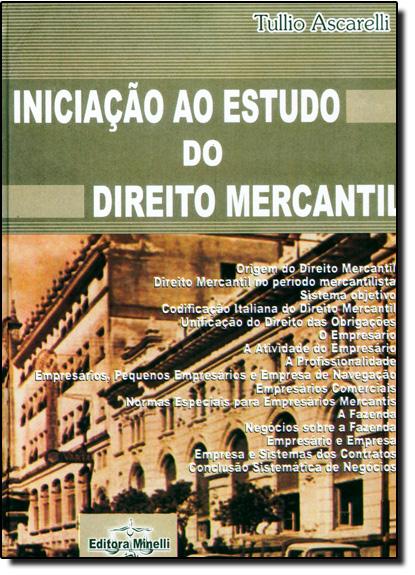 INICIACAO AO ESTUDO DO DIREITO MERCANTIL, livro de Tullio Ascarelli