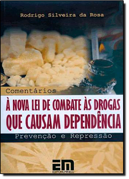 COMENTARIO A NOVA LEI DE COMBATE AS DROGAS QUE CAUSAM DEPENDENCIA, livro de Vilma Guimaraes Rosa