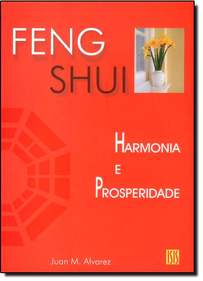 Feng Shui Harmonia e Prosperidade, livro de Juan M. Alvarez
