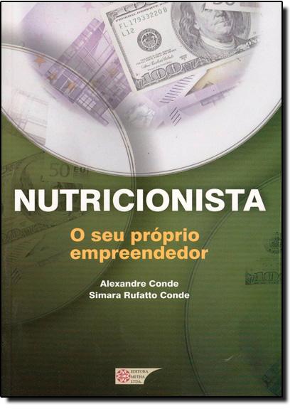 Nutricionista: O Seu Próprio Empreendedor, livro de Alexandre Conde