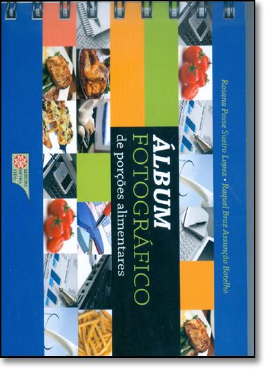 Álbum Fotográfico de Porções Alimentares, livro de Rosana Posse Sueiro Lopes