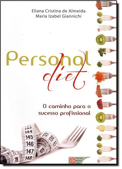 Personal Diet: O Caminho para o Sucesso, livro de Eliana Cristina de Almeida
