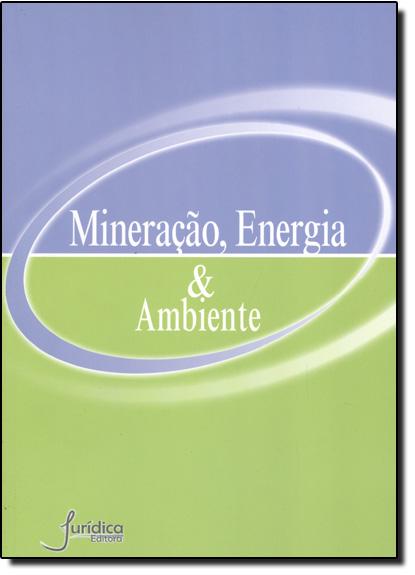 Mineração, Energia e Ambiente, livro de William Freire