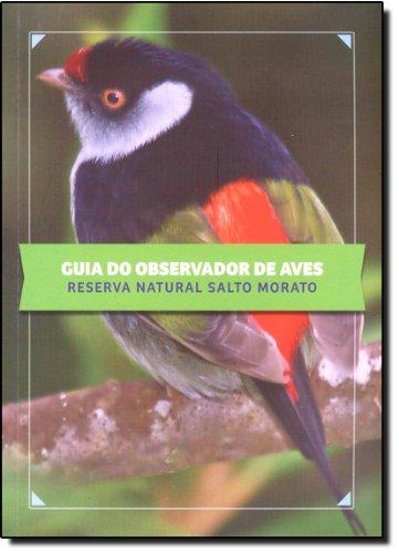 Guia do observador de aves. reserva natural Salto Morato, livro de Leonardo R. Deconto, Fernando C. Straube, Marcelo A. V. Vallejos