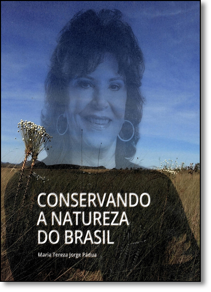 Conservando a natureza do Brasil, livro de Maria Tereza Jorge Pádua